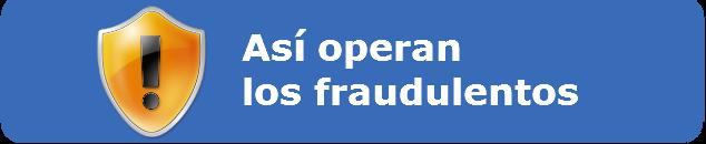 Así operan los fraudulentos